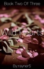 Wild Hearts (A Ross Lynch Story Book Two)  by rayner5