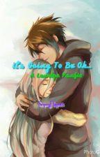 ו It's Going To Be Ok... •× A Laurlyn Fanfic by SugaryHippo25