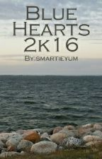 Blue Hearts 2k16 (My Collection of Poems And Short Stories) by smartieyum