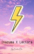 Inazuma X Lectora by Escritora-Chan