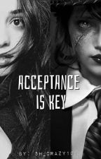 Acceptance Is Key by 5H_Crazy101