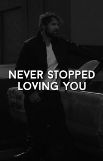 Never Stopped Loving You (sequel to Monster) » IN EDITING
