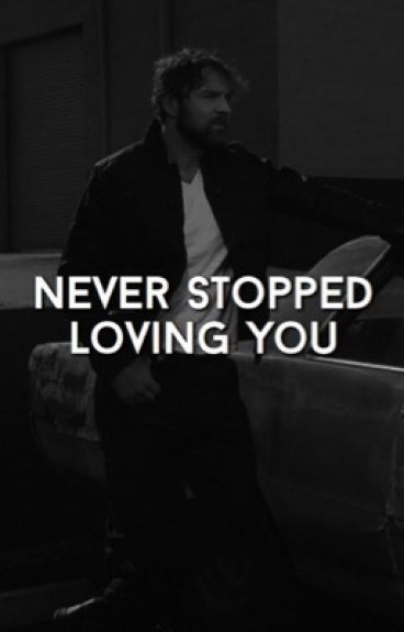 Never Stopped Loving You (sequel to Monster) |SLOW UPDATES|