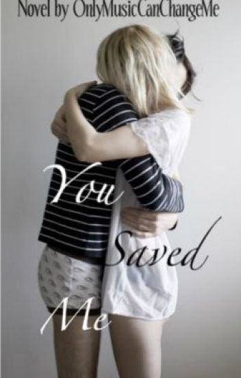 You Saved Me