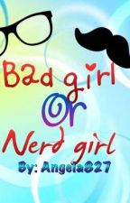 Bad girl or nerd girl by Angela827
