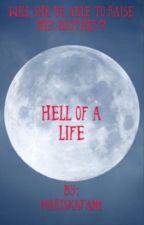 Hell Of A Life by MariskaFan1