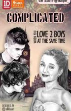Complicated (When you love 2 boys at the same time) 1DLS by dadslittlegurl