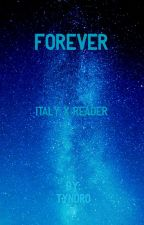 Forever  Italy x Reader by tyndro