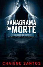 O Anagrama da Morte (Completa) by ChaieneS