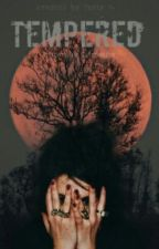 Tempered (On Hold) by JasmineStevens3