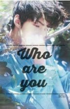 WHO ARE YOU [EXO SEHUN] by paesth