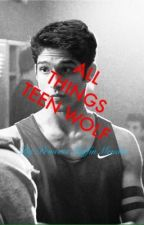 All Things Teen Wolf by PrincessMuffinMendes