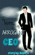 Vero,Sang Arrogant CEO by Seph_x