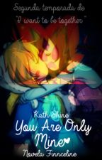 You Are Only Mine | Fanfiction Finnceline [I want to be together 2] by KathShine