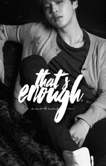 That's Enough ➳ Jimin {Save ME Book #1}