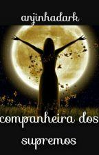 Companheira Dos Supremos by anjinhadark