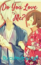Do You Love Me? (Tomoe X Reader) #wattys2017 by cutedrawgirl
