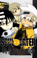 "Soul Eater: ""Un malentendido"" Con quien decido estar. (SoulxMaka Vs. KidxMaka) by NNYuu-Chan"