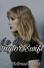 Lo Dijo Taylor Swift by VictoriaSwiftx13
