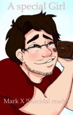 A Special Girl (Markiplier X Suicidal! Reader) by sundaemon