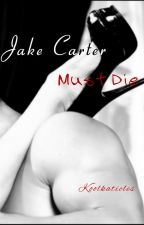 Jake Carter Must Die by Koolkaticles