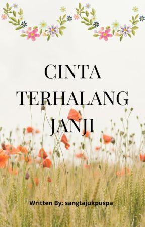 CINTA TERHALANG JANJI by dwinitha_17