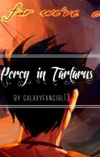 Percy in Tartarus |✓ by galaxyfangirl13