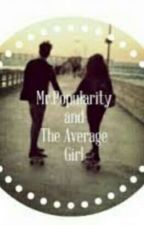 Mr.Popularity And The Average Girl ( EDITING ) by aubreyXband