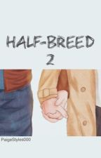 Half-Breed 2 by PaigeStyles000