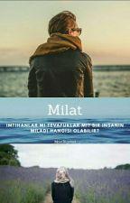 MİLAT-İslami- #Wattys2016 by MostBigoted