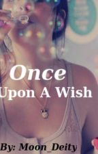 Once upon a wish by moon_deity