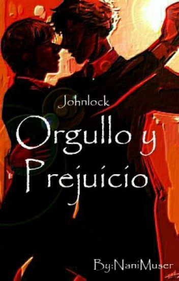 Orgullo Y Prejuicio (Johnlock, Yaoi)