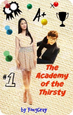 The Academy of the Thirsty [ON-HOLD] by YongGrey