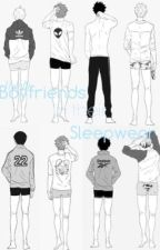 Boyfriends in their Sleepwear[SO!Haikyuu Boys] by mlkpaint