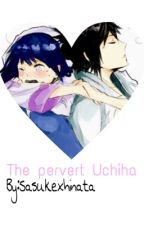 The pervert uchiha by SaskuexHinata