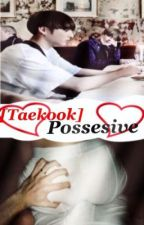 [Taekook] Possesive {Drabble} by Tsume234