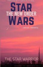 Star Wars: The New Order by TheStarWarriorWrites