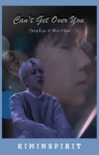 Can't Get Over You [WooGyu] by Kim-Inspirit