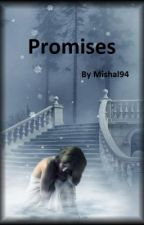 Promises (COMPLETED - Short Story) by mishal94