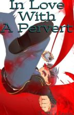 In Love With A Pervert by Jay_Hart