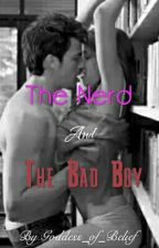 The Nerd and the Bad Boy by Goddess_of_Belief