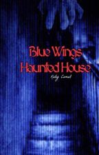Blue Wings Haunted house by SmileAssHat