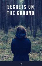 Secrets on the Ground by Akpreston