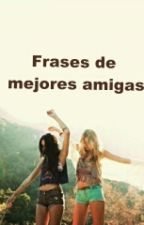 Frases De Mejores Amigas by slime01