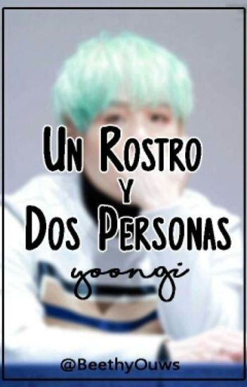 Un Rostro Y Dos Personas → Yoongi