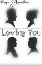 Loving you by VanyaRamadhani