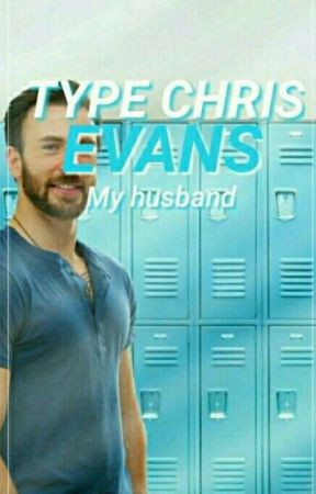 × Types Chris Evans My Husband ×     by Evxns_Sloxn