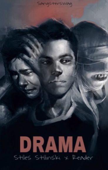 Drama // Stiles Stilinski x Reader