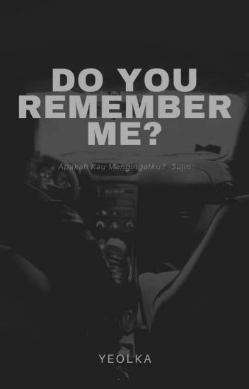 DO YOU REMEMBER ME? (Chanyeol EXO)