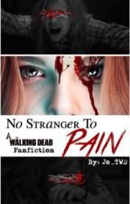 No Stranger To Pain || c. g. by Jo_TWD